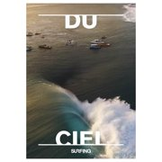 Surfing Presents: Du Ciel (2016) by