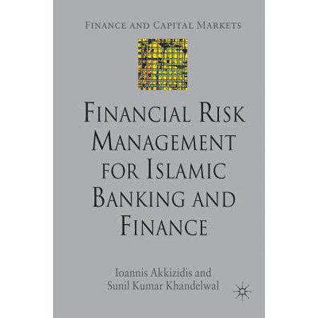 Financial Risk Management for Islamic Banking and (Global Banking And Markets Credit Risk Management)