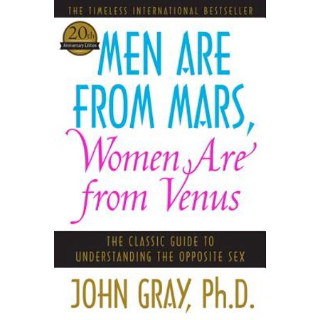 - Men Are from Mars, Women Are from Venus: The Classic Guide to Understanding the Opposite Sex