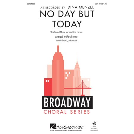 Hal Leonard No Day But Today  From Rent  Ssa By Idina Menzel Arranged By Mark Brymer
