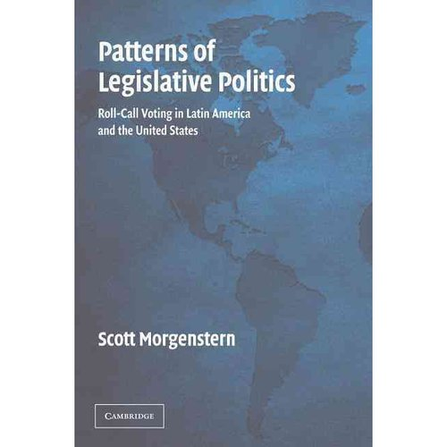 Patterns of Legislative Politics: Roll-Call Voting in Latin America and the United States