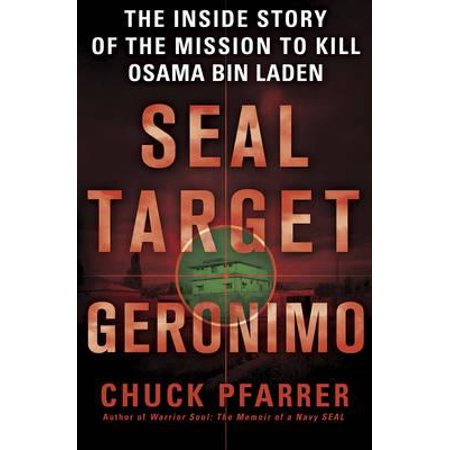 Targeted Solution - Seal Target Geronimo : The Inside Story of the Mission to Kill Osama Bin Laden