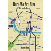 Here We Are Now : A '90s Austin Story