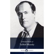 Delphi Collected Works of Talbot Mundy (Illustrated) - eBook