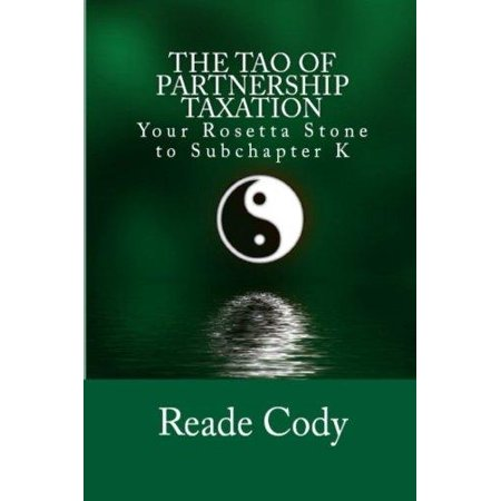 The Tao Of Partnership Taxation  Your Rosetta Stone To Subchapter K