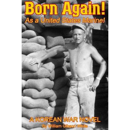 Born Again! As a United States Marine! A Korean War Novel -