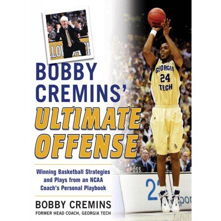 Bobby Cremins' Ultimate Offense: Winning Basketball Strategies and Plays from an NCAA Coach's Personal Playbook - (Best Continuity Basketball Offense)
