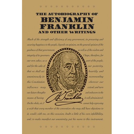 The Autobiography of Benjamin Franklin and Other Writings - Benjamin Franklin For Kids