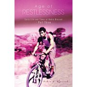 Age of Restlessness : Early Life and Times of Robin Blessed - Part Three
