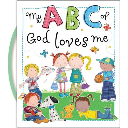 My ABC of God Loves Me (Board Book) (God Has Not Finished With Me Yet)