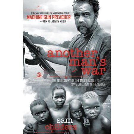 Another Man's War : The True Story of One Man's Battle to Save Children in the