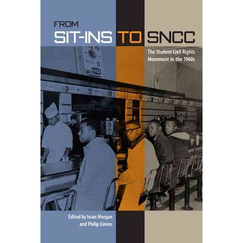 From Sit-Ins to SNCC: The Student Civil Rights Movement in the 1960s