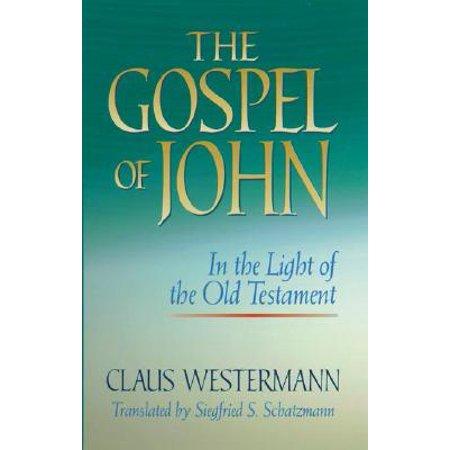 The Gospel of John in the Light of the Old Testament, Westermann,