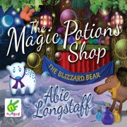 The Magic Potions Shop: The Blizzard Bear - Audiobook