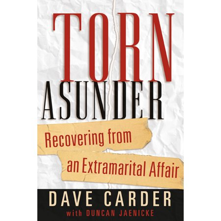 Torn Asunder : Recovering From an Extramarital