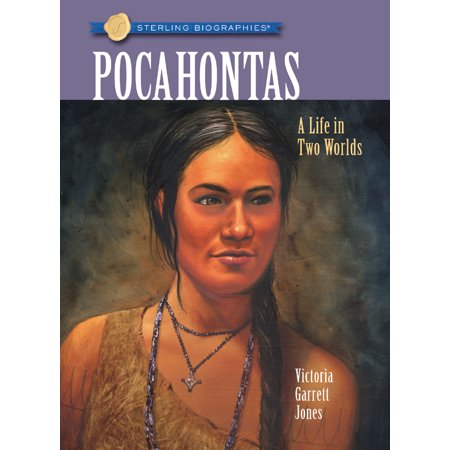 Sterling Biographies(r) Pocahontas : A Life in Two Worlds (Pocahontas Halloween)