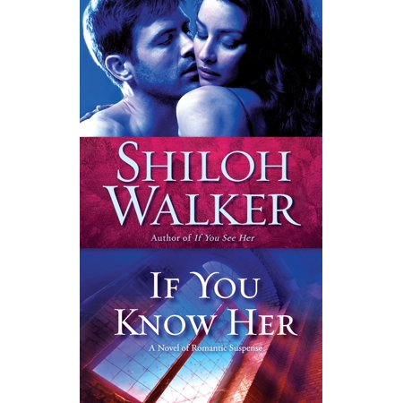 If You Know Her : A Novel of Romantic Suspense (Cheap Romantic Ideas For Her At Home)