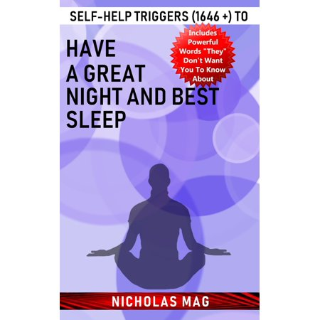 Self-help Triggers (1646 +) to Have a Great Night and Best Sleep -