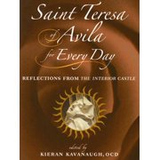 Saint Teresa of Avila for Every Day : Reflections from the Interior Castle