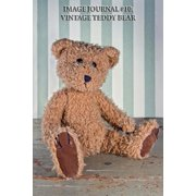 Image Journal #10 : Vintage Teddy Bear (Lined Pages): 200 Page Journal