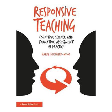 Responsive Teaching : Cognitive Science and Formative Assessment in