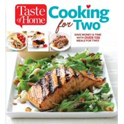 Taste of Home Cooking for Two : Save Money & Time with Over 130 Meals for Two