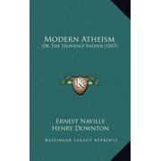 Modern Atheism : Or the Heavenly Father (1857)
