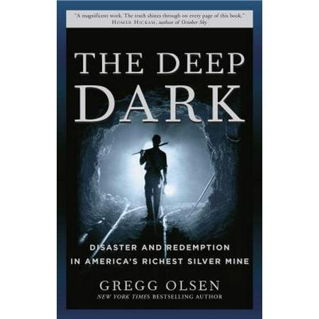 The Deep Dark  Tradegy And Redemption In Americas Richest Silver Mine