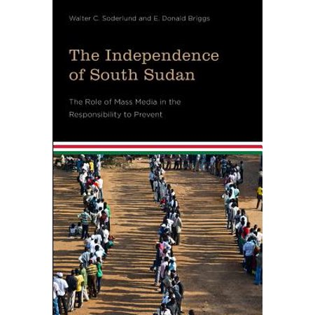 The Independence of South Sudan : The Role of Mass Media in the Responsibility to