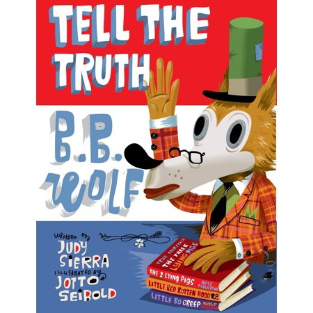 Tell the Truth, B.B. Wolf (Be A Best Friend Tell The Truth)