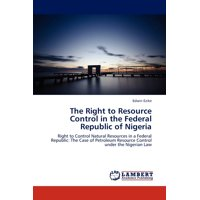 The Right to Resource Control in the Federal Republic of Nigeria