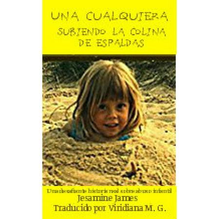 Una cualquiera – Subiendo la colina de espaldas: Una desafiante historia real sobre abuso infantil - eBook](La Historia De Halloween Real)
