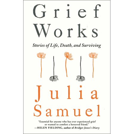 Grief Works : Stories of Life, Death, and (The Death And Life Of Malcolm X)