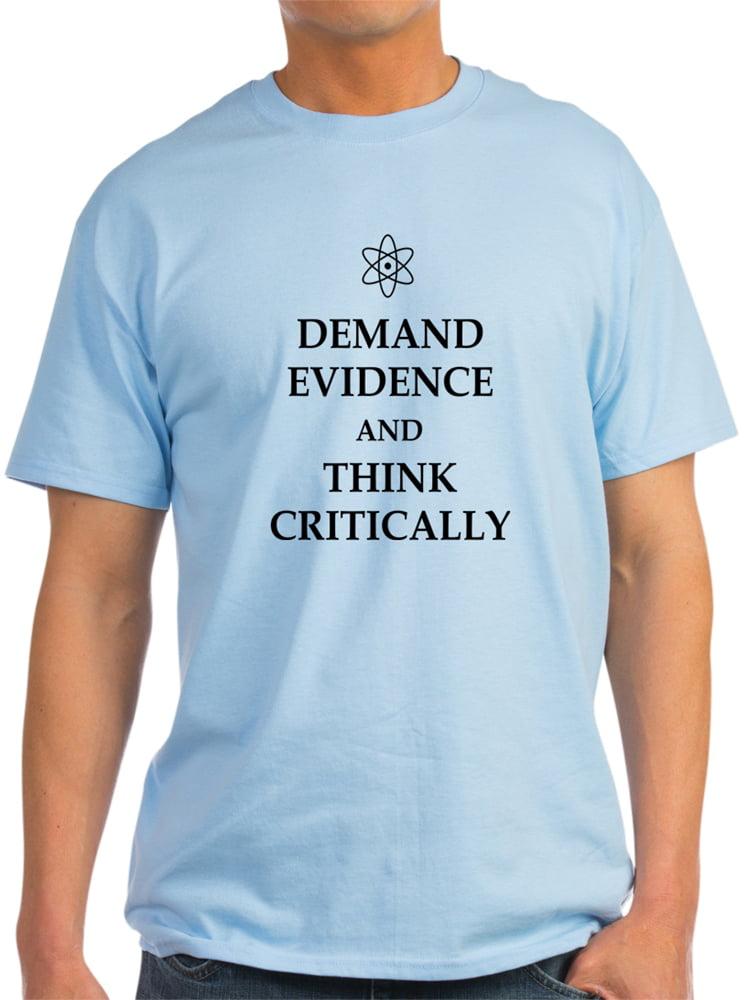 325b58cf6 Cafepress - DEMAND EVIDENCE AND THINK CRITICALLY T-Shirt - Light T-Shirt -  CP - Walmart.com