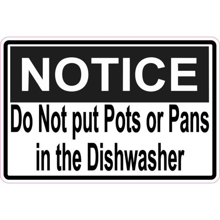 6in x 4in Notice Do Not put Pots or Pans in the Dishwasher Magnet