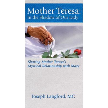 Mother Teresa : In the Shadow of Our Lady