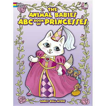 The Animal Babies ABC Book of Princesses