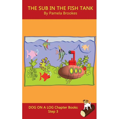 The Sub in the Fish Tank Chapter Book : Systematic Decodable Books for Phonics Readers and Folks with a Dyslexic Learning