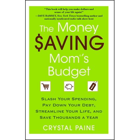 The Money Saving Mom's Budget : Slash Your Spending, Pay Down Your Debt, Streamline Your Life, and Save Thousands a (Debt Consolidation Loan To Pay Off Credit Cards)