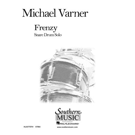 Hal Leonard Frenzy (Percussion Music/Snare Drum Unaccompanied) Southern Music Series Composed by Varner,