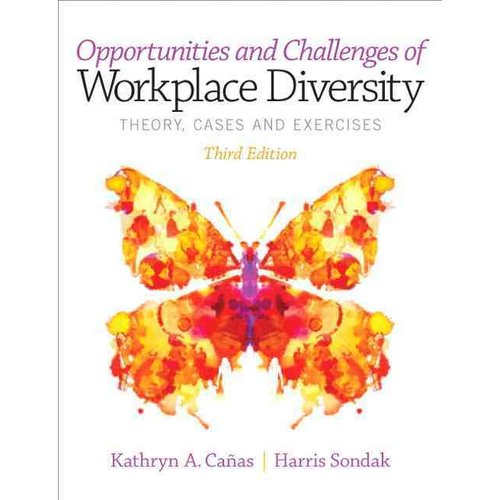 Opportunities and Challenges of Workplace Diversity: Theory, Cases and Exercises