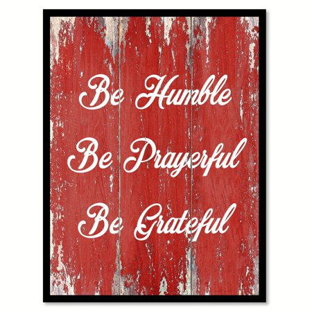 Be Humble Be Prayerful Be Grateful Inspirational Quote Saying Red Canvas Print Picture Frame Home Decor Wall Art Gift Ideas 28