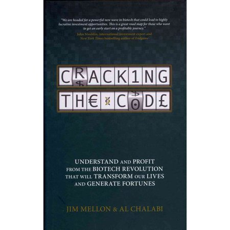 Cracking The Code  Understand And Profit From The Biotech Revolution That Will Transform Our Lives And Generate Fortunes