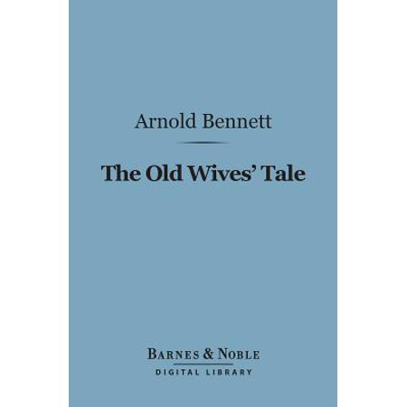 The Old Wives Tale (Barnes & Noble Digital Library) -