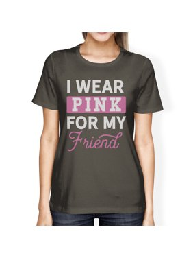 32e4b7d35 Product Image I Wear Pink For My Friend Womens Pink Ribbon T-Shirt Cancer  Support. 365 Printing