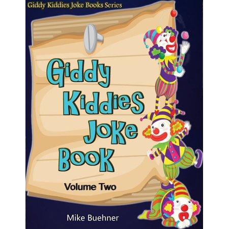 Giddy Kiddies Joke Book: Volume Two - eBook - Kiddie Halloween Jokes