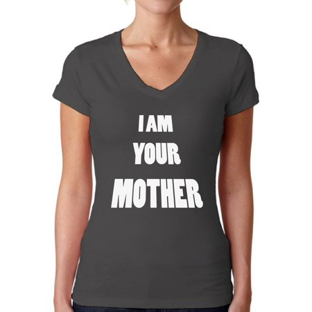 Awkward Styles Women's I Am Your Mother V-neck T-shirt Mothers Day