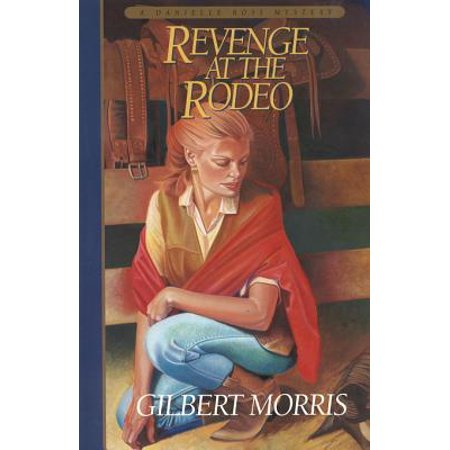 Revenge at the Rodeo (Danielle Ross Mystery Book #4) - eBook (Halloween 4 Danielle Harris)