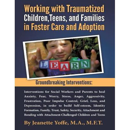 Groundbreaking Interventions: Working With Traumatized Children, Teens and Families In Foster Care and Adoption - (Working With Traumatized Youth In Child Welfare)
