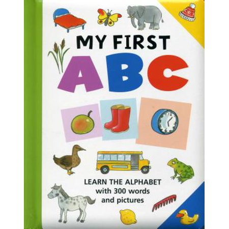 My First ABC : Learn the Alphabet with 300 Words and Pictures